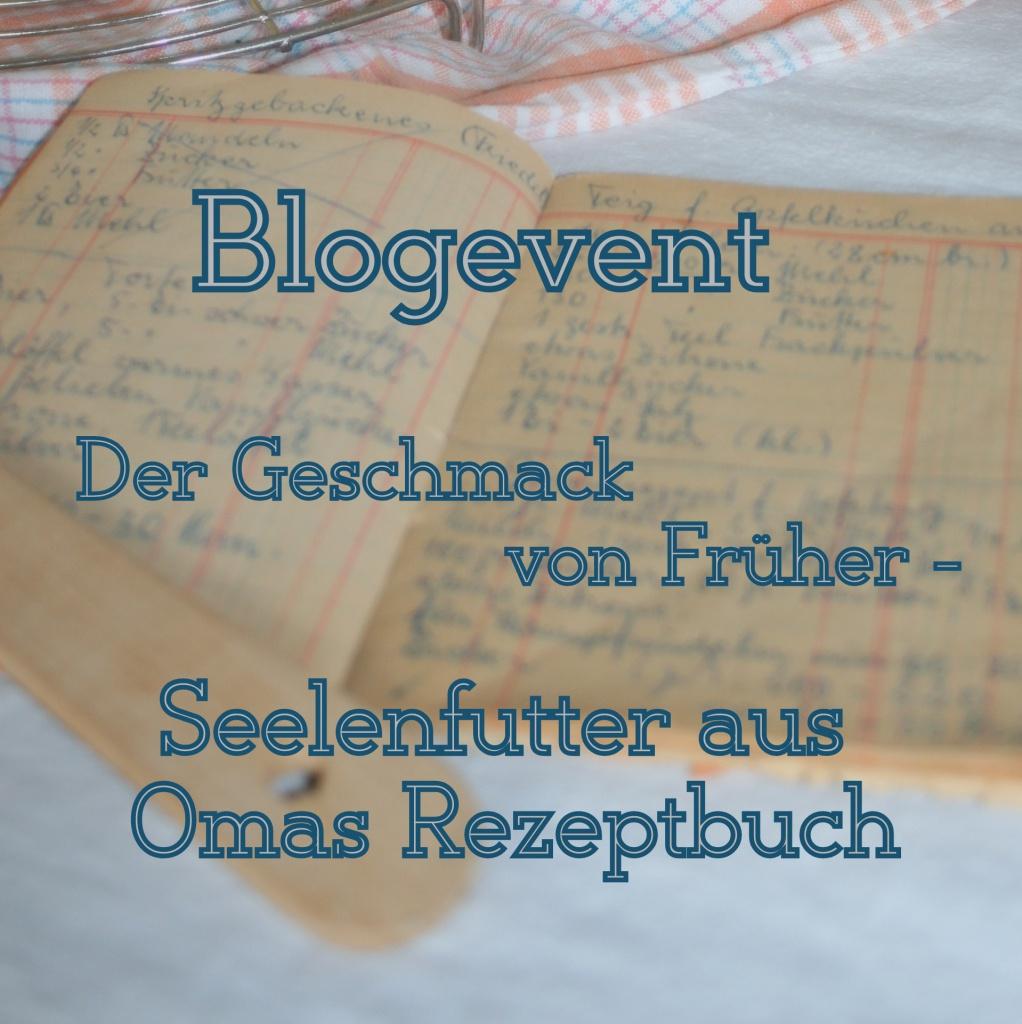Blog- Event Seelenfutter aus Omas Rezeptbuch